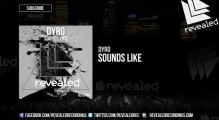 Dyro - Sounds Like (OUT NOW!)