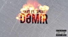 Vaxo Monster - Dəmir ft Xpert
