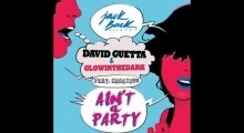 David Guetta & Glowinthedark (feat. Harrison) - Ain't a Party