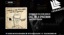 Hardwell vs Collin McLoughlin - Call Me A Spaceman (Unplugged Version) [OUT NOW]