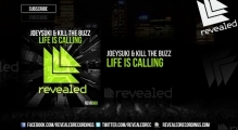 JoeySuki & Kill The Buzz - Life Is Calling [OUT NOW!]